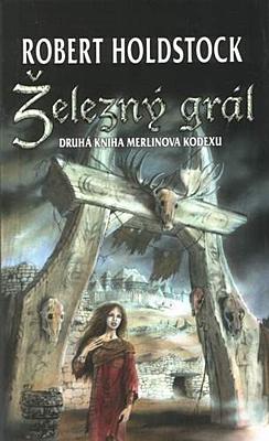 Železný grál (Merlinův kodex 2)