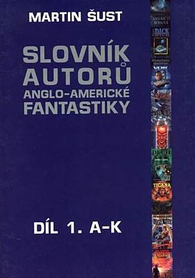 Slovník autorů anglo-americké fantastiky 1: A - K