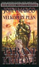 Tyrani a králové 3: Velkolepý plán
