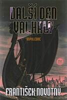 Další den Valhaly: Odpoledne
