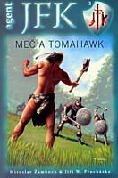 Agent J. F. K. 03: Meč a tomahawk
