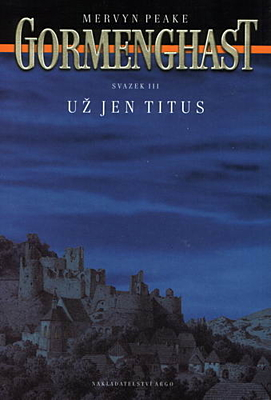 Gormenghast 3: Už jen Titus