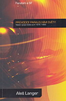 Průvodce paralelními světy: Nástin vývoje české sci-fi 1976-1993
