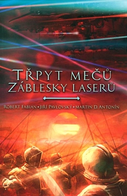 Třpyt mečů, záblesky laserů
