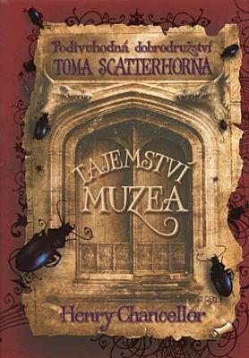 Podivuhodná dobrodružství Toma Scatterhorna 1: Tajemství muzea