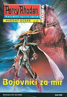 Perry Rhodan - Hvězdný oceán 049: Bojovníci za mír