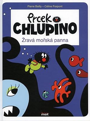 Prcek Chlupino 1: Žravá mořská panna