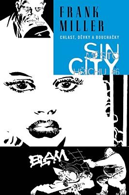 Sin City - Město hříchu 6: Chlast, děvky a bouchačky (brožovaná)