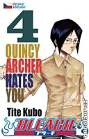 Bleach 04: Quincy Archer Hates You
