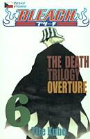 Bleach 06: The Death Trilogy Overture