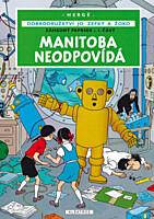 Dobrodružství Jo, Zefky a Žoko 03: Manitoba neodpovídá