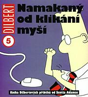 Dilbert 05: Namakaný od klikání myší