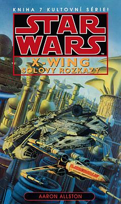 Star Wars - X-Wing: Solovy rozkazy