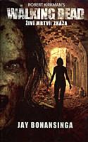 Walking Dead - Živí mrtví: Zkáza