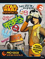 Star Wars - Povstalci: Průvodce světem povstalců