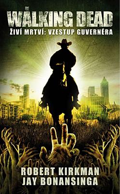 Walking Dead - Živí mrtví: Vzestup guvernéra