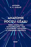 Anatomie pocitu úžasu - Česká populární fantastika 1990-2012 v kulturním, sociálním a literárním kontextu