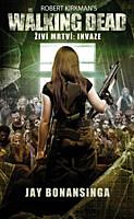 Walking Dead - Živí mrtví: Invaze