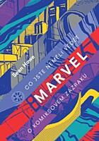 Marvel: Co jste neměli vědět o komiksovém zázraku