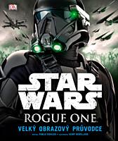 Star Wars - Rogue One: Velký obrazový průvodce