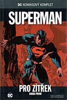 DC Komiksový komplet 009: Superman - Pro zítřek, část 1.