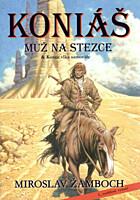 Koniáš - Muž na stezce a Konec vlka samotáře