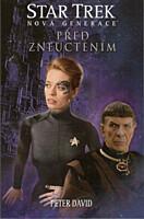 Star Trek - Nová generace: Před zneuctěním