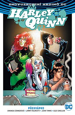 Znovuzrození hrdinů DC - Harley Quinn 4: Překvápko