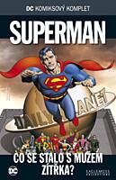 DC Komiksový komplet 075: Superma - Co se stalo s mužem zítřka