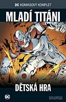 DC Komiksový komplet 098: Mladí titáni - Dětská hra